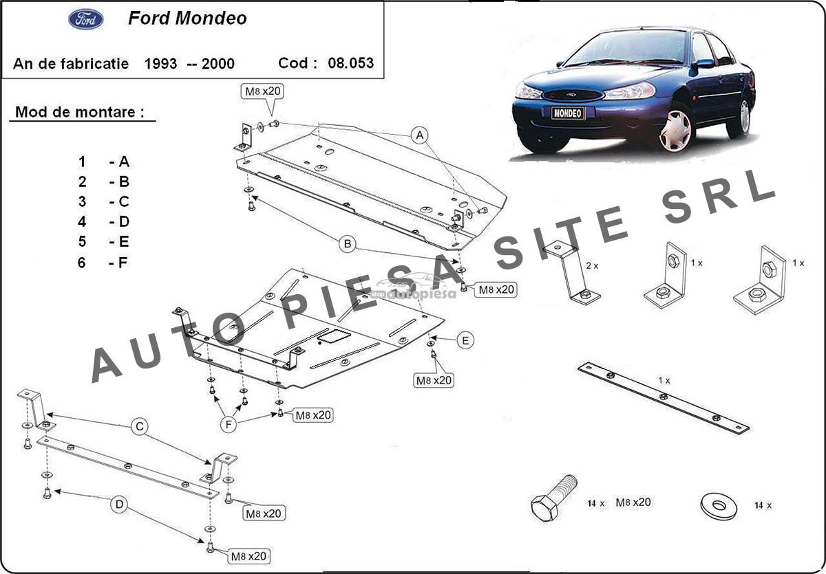 Scut metalic motor Ford Mondeo 1 I / 2 II fabricat in perioada 1993 - 2000