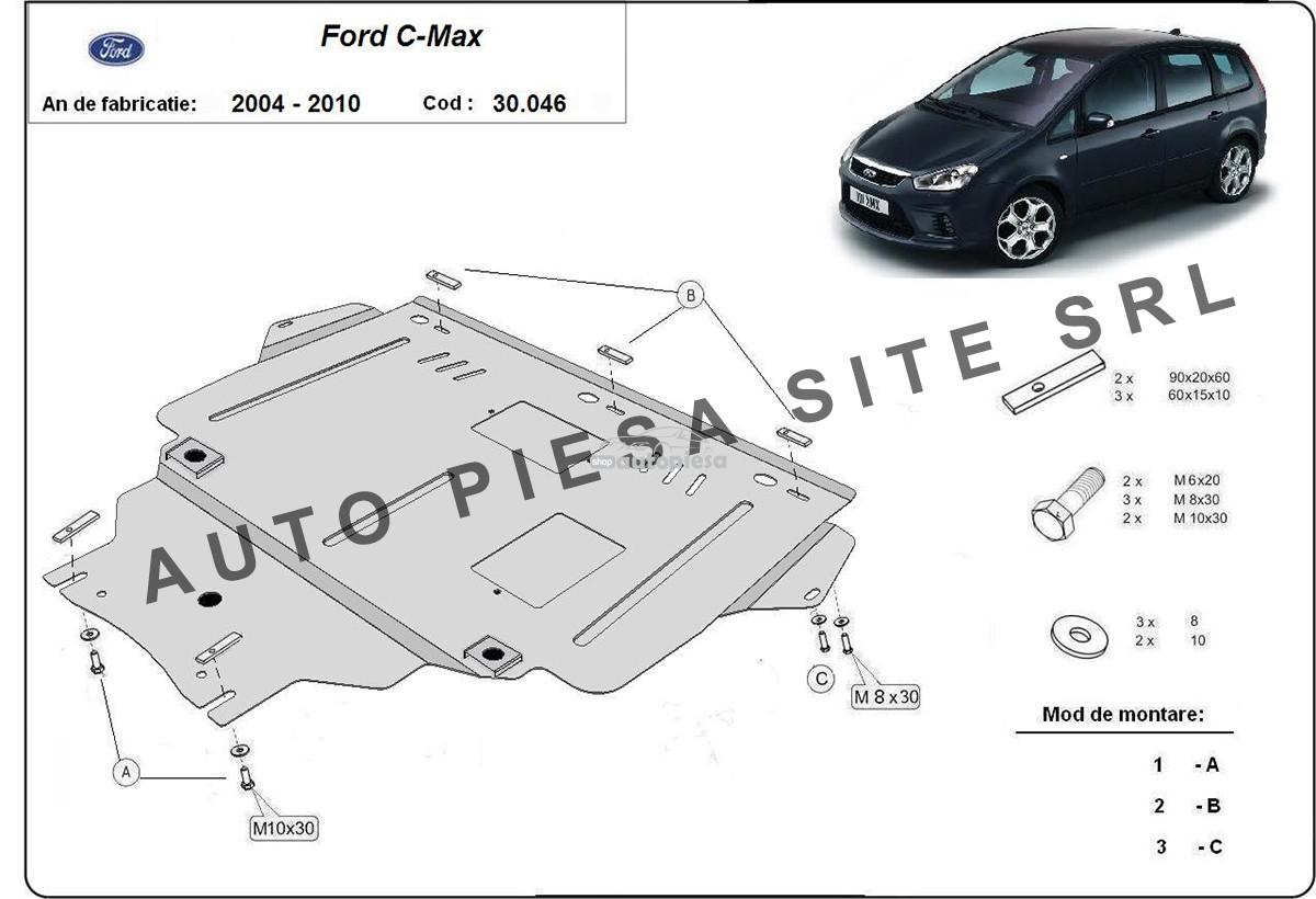Scut metalic motor Ford C-Max fabricat in perioada 2004 - 2010